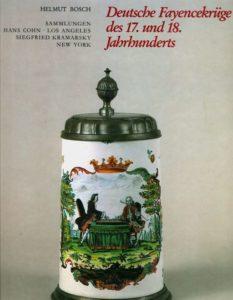 Bosch, Helmut: Deutsche Fayencekrüge des 17. und 18. Jahrhunderts. Sammlungen Hans Cohn, Los Angeles. Siegfried Kramarsky, New York. Mainz: Von Zabern 1983.