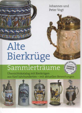 Alte Bierkrüge Übersichtskatalog mit Bierkrügen Vogt Battenberg Verlag