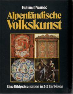 Alpenländische Volkskunst Autor: Helmut Nemec