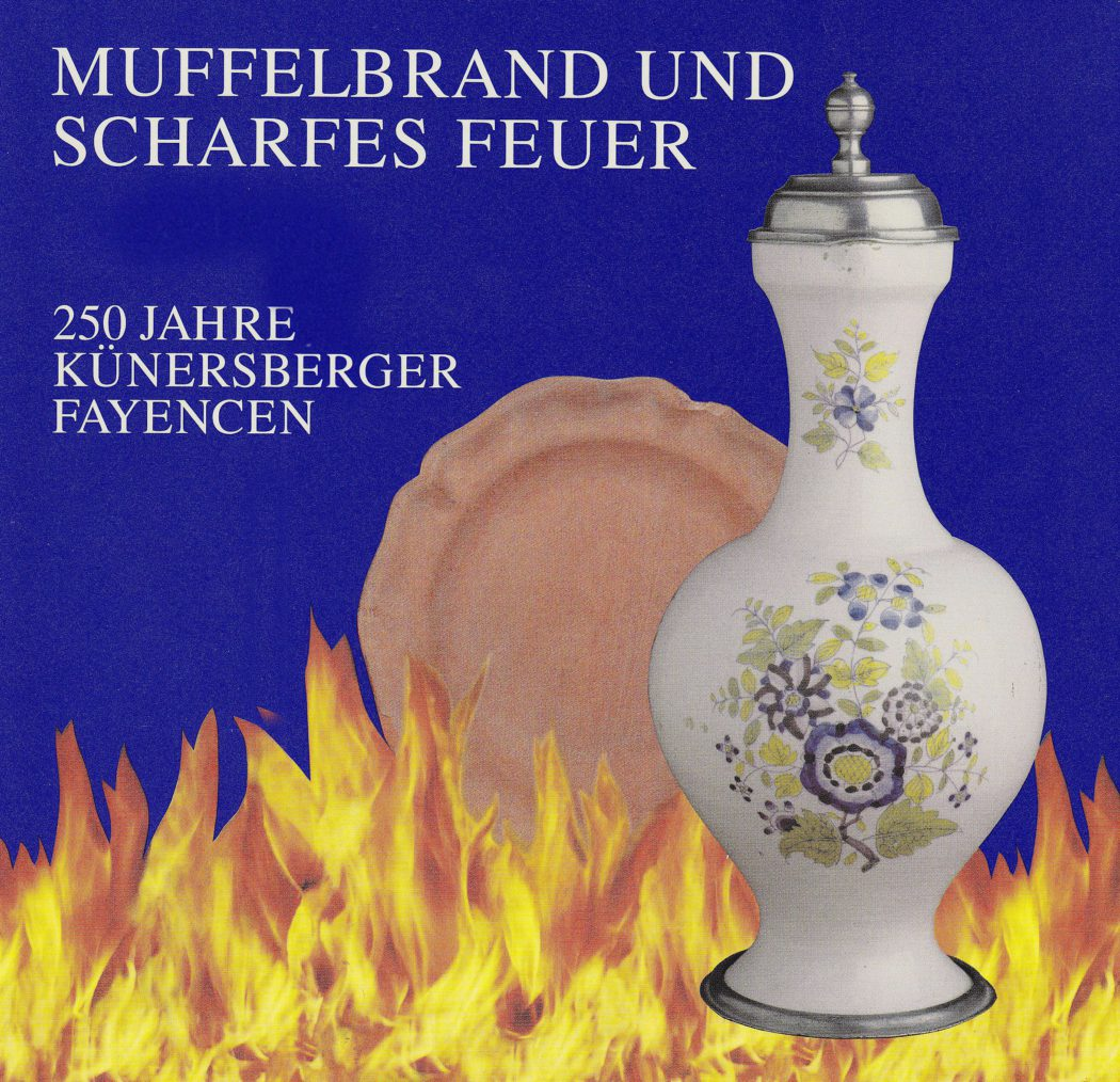 Muffelbrand und scharfes Feuer: 250 Jahre Künersberger Fayencen Gebundene Ausgabe – 1995 Autor: Hans Wolfgang Bayer