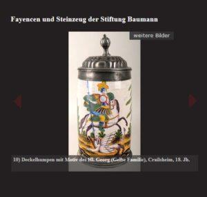 Sammlung Baumann Reischsstadtmuseum Rothenburg - Fayence und Steinzeug