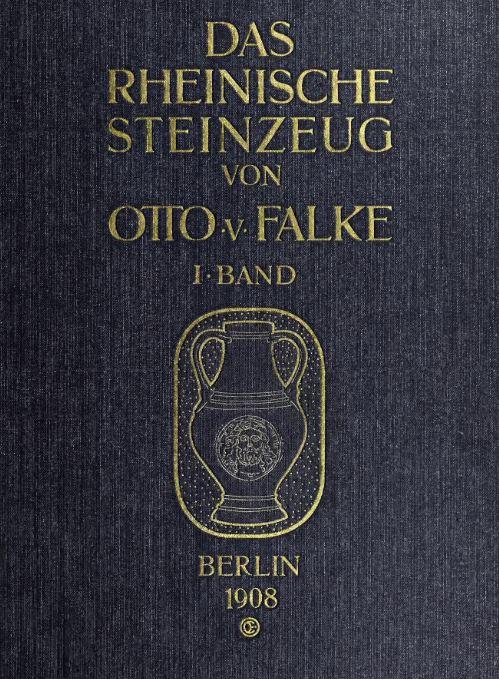 Das Rheinische Steinzeug Otto von Falke Berlin 1908