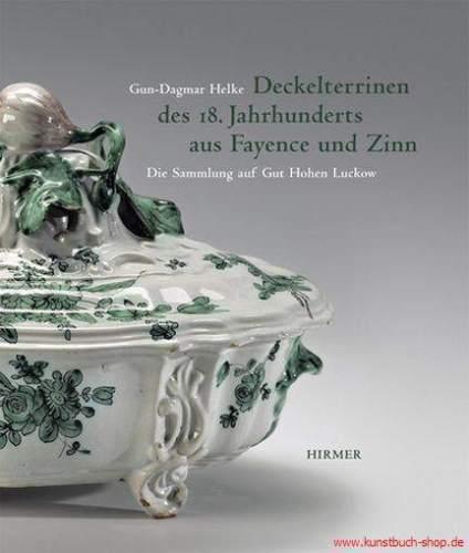 DECKELTERRINEN DES 18. Jh AUS FAYENCE UND ZINN Hirmer 2007