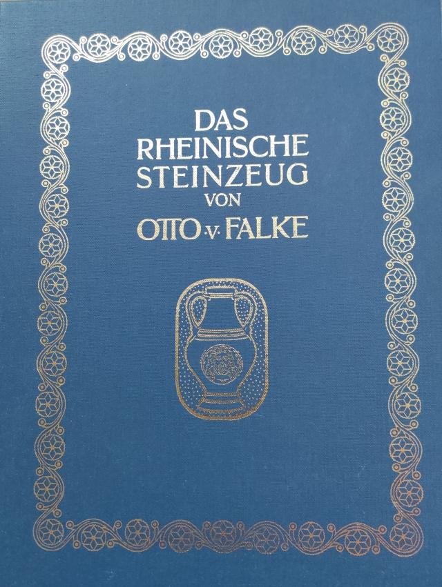 VON FALKE, Otto. Das rheinische Steinzeug (Osnabrück 1977). Neudruck der Ausgabe von, 1908.